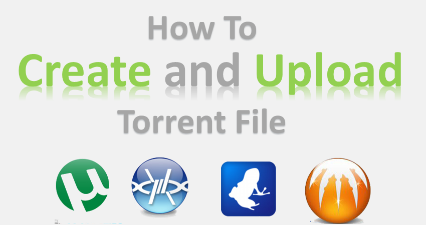 How to Create and Upload a Torrent File