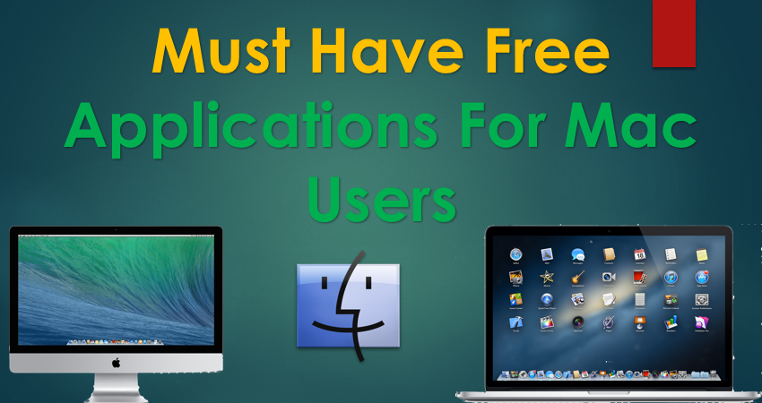 Must Have Free Applications For Mac Users