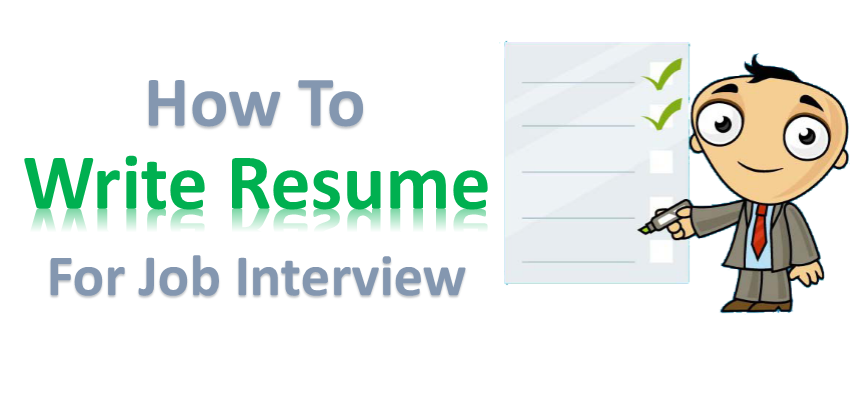 How To Write A Perfect Resume For Your Job Interview..