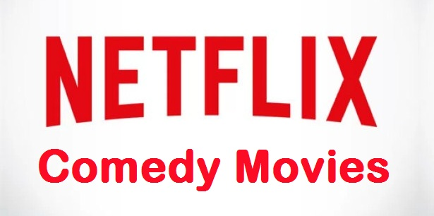 Top 20 Best Comedy Movies on Netflix To Watch On Netflix
